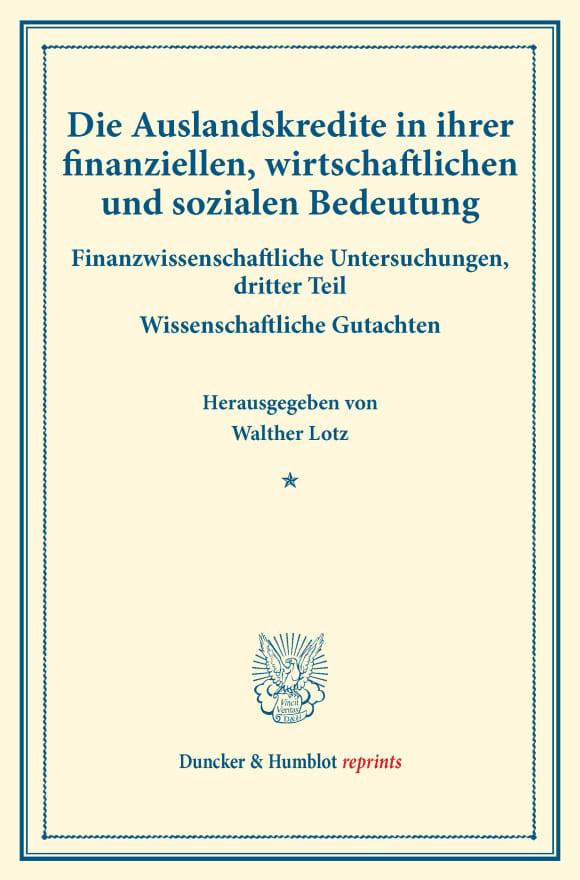 Cover Die Auslandskredite in ihrer finanziellen, wirtschaftlichen und sozialen Bedeutung