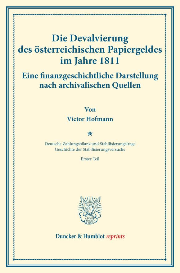 Cover Die Devalvierung des österreichischen Papiergeldes im Jahre 1811. Eine finanzgeschichtliche Darstellung nach archivalischen Quellen