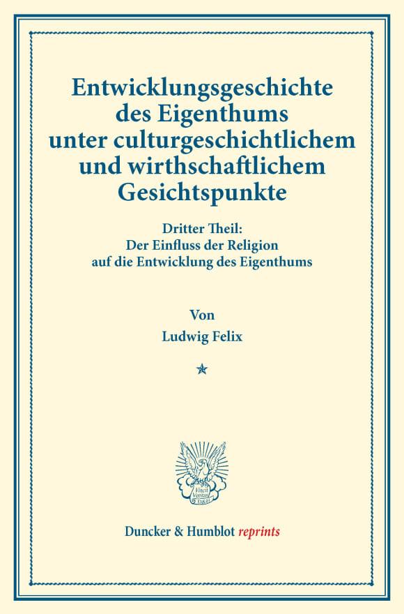 Cover Entwicklungsgeschichte des Eigenthums unter culturgeschichtlichem und wirthschaftlichem Gesichtspunkte