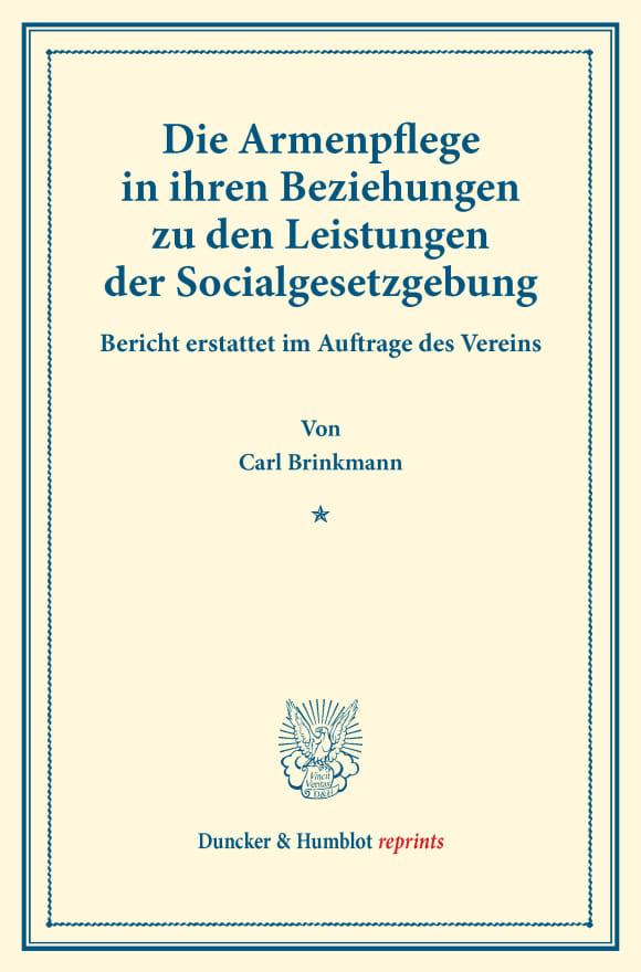 Cover Die Armenpflege in ihren Beziehungen zu den Leistungen der Socialgesetzgebung