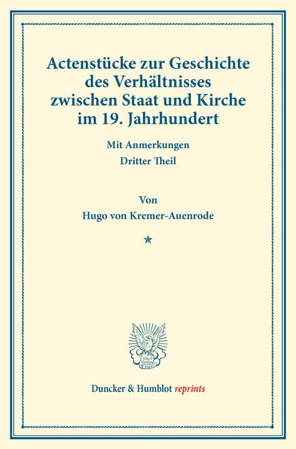 Cover Actenstücke zur Geschichte des Verhältnisses zwischen Staat und Kirche im 19. Jahrhundert