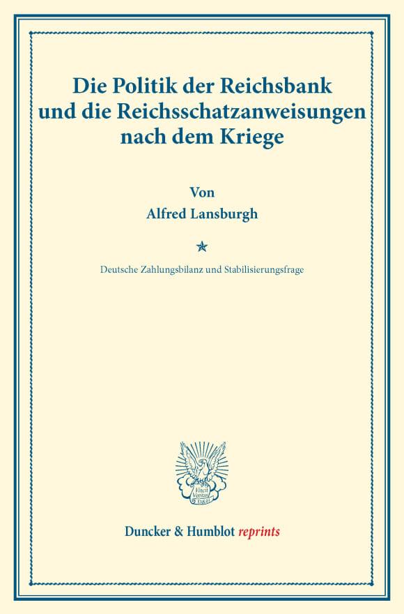 Cover Die Politik der Reichsbank und die Reichsschatzanweisungen nach dem Kriege