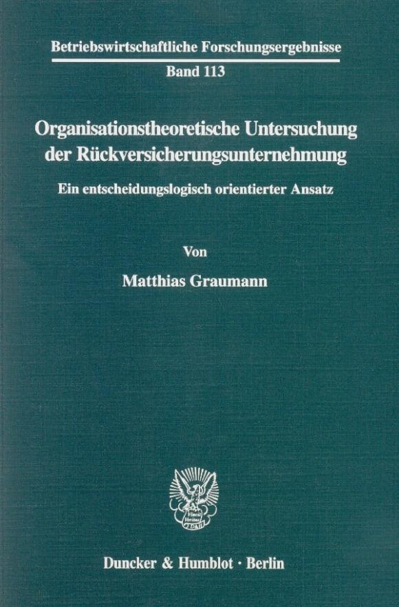 Cover Organisationstheoretische Untersuchung der Rückversicherungsunternehmung