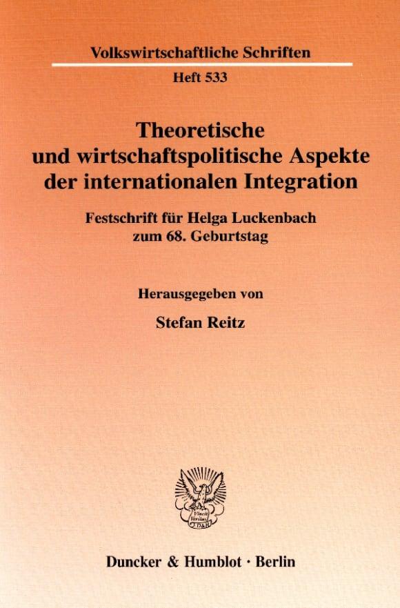 Cover Theoretische und wirtschaftspolitische Aspekte der internationalen Integration