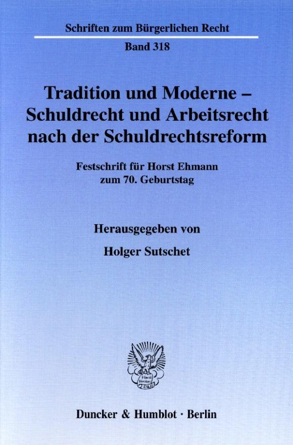 Cover Tradition und Moderne - Schuldrecht und Arbeitsrecht nach der Schuldrechtsreform