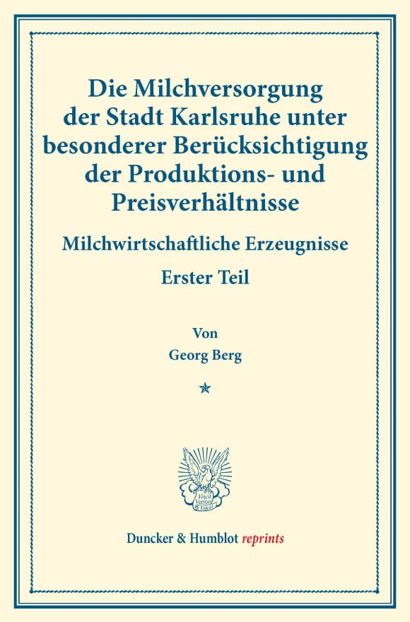 Cover Die Milchversorgung der Stadt Karlsruhe unter besonderer Berücksichtigung der Produktions- und Preisverhältnisse