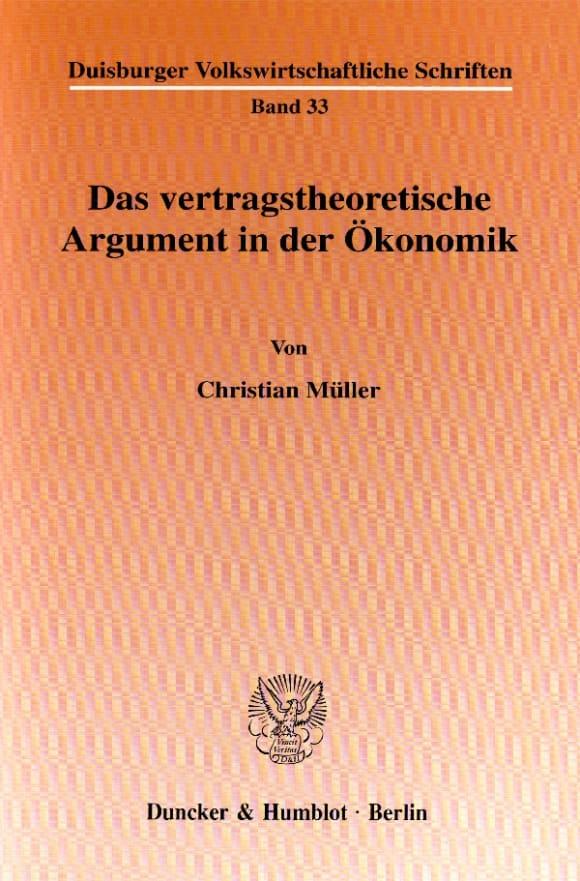 Cover Das vertragstheoretische Argument in der Ökonomik