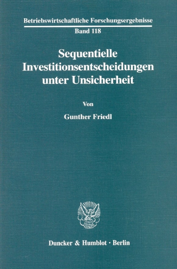 Cover Sequentielle Investitionsentscheidungen unter Unsicherheit