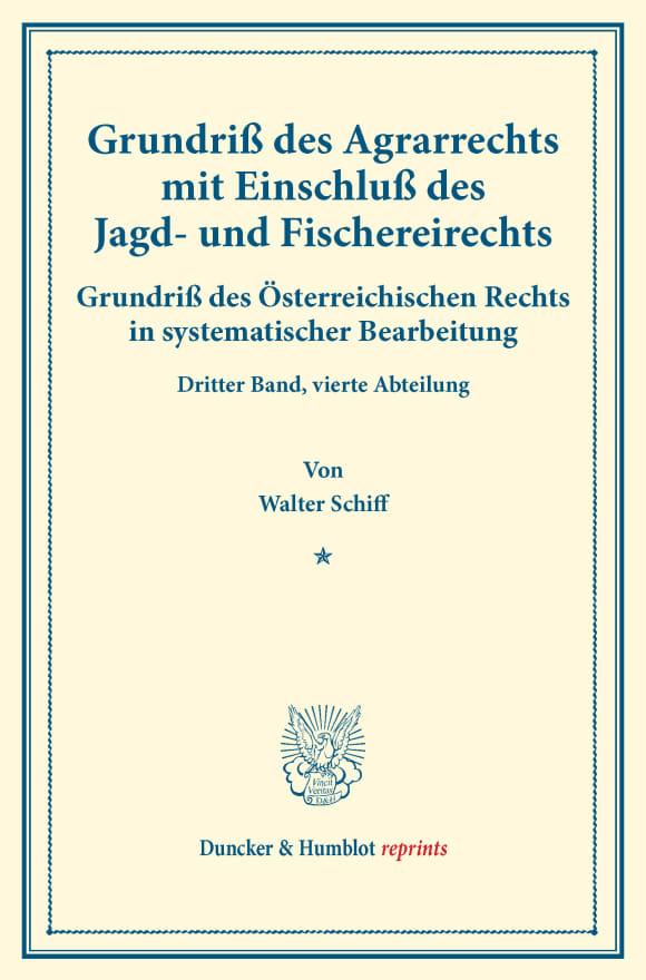 Cover Grundriß des Agrarrechts mit Einschluß des Jagd- und Fischereirechts