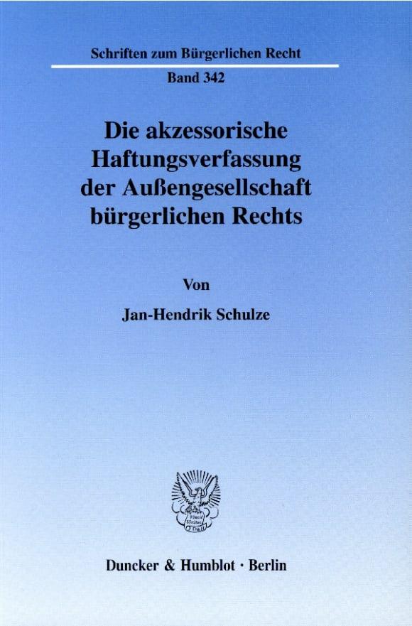 Cover Die akzessorische Haftungsverfassung der Außengesellschaft bürgerlichen Rechts