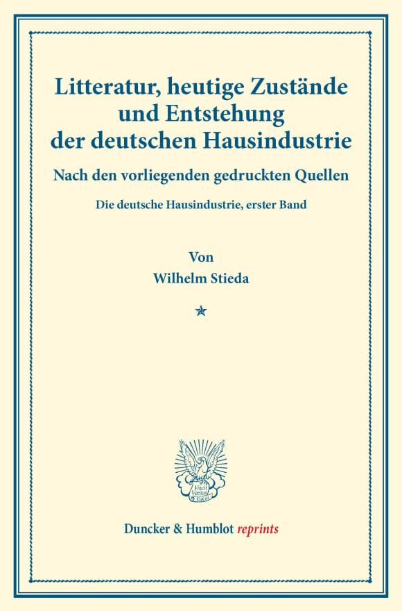 Cover Litteratur, heutige Zustände und Entstehung der deutschen Hausindustrie
