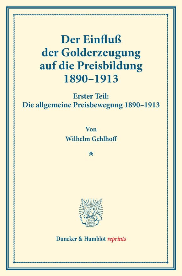 Cover Der Einfluß der Golderzeugung auf die Preisbildung 1890–1913