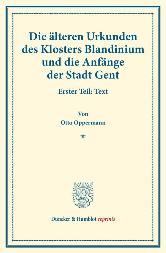 Cover Die älteren Urkunden des Klosters Blandinium und die Anfänge der Stadt Gent