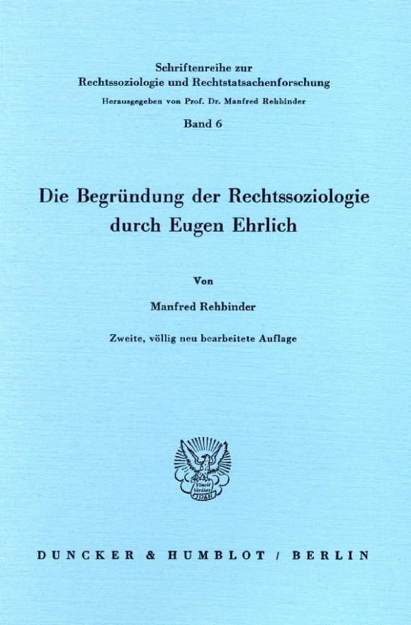 Cover Die Begründung der Rechtssoziologie durch Eugen Ehrlich