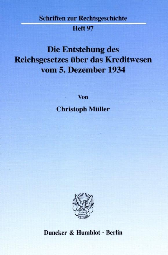 Cover Die Entstehung des Reichsgesetzes über das Kreditwesen vom 5. Dezember 1934