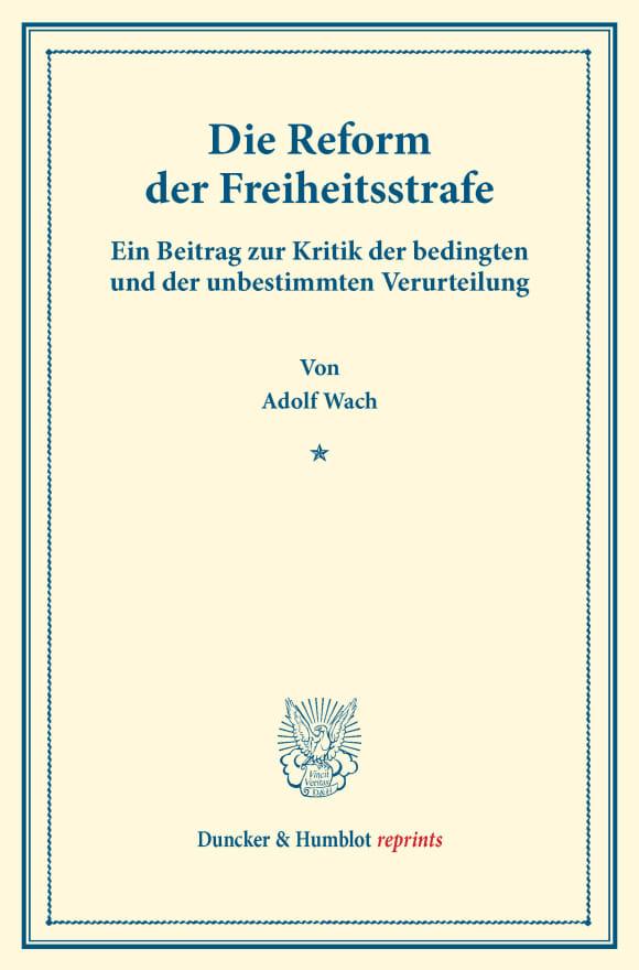 Cover Die Reform der Freiheitsstrafe