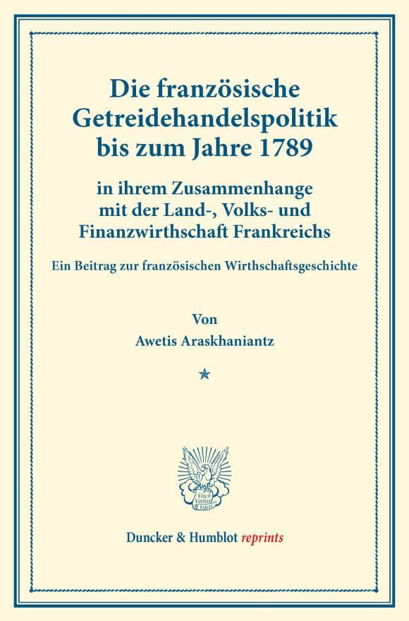 Cover Die französische Getreidehandelspolitik bis zum Jahre 1789