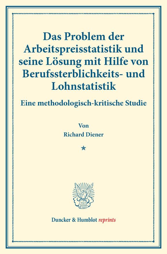 Cover Das Problem der Arbeitspreisstatistik und seine Lösung mit Hilfe von Berufssterblichkeits- und Lohnstatistik