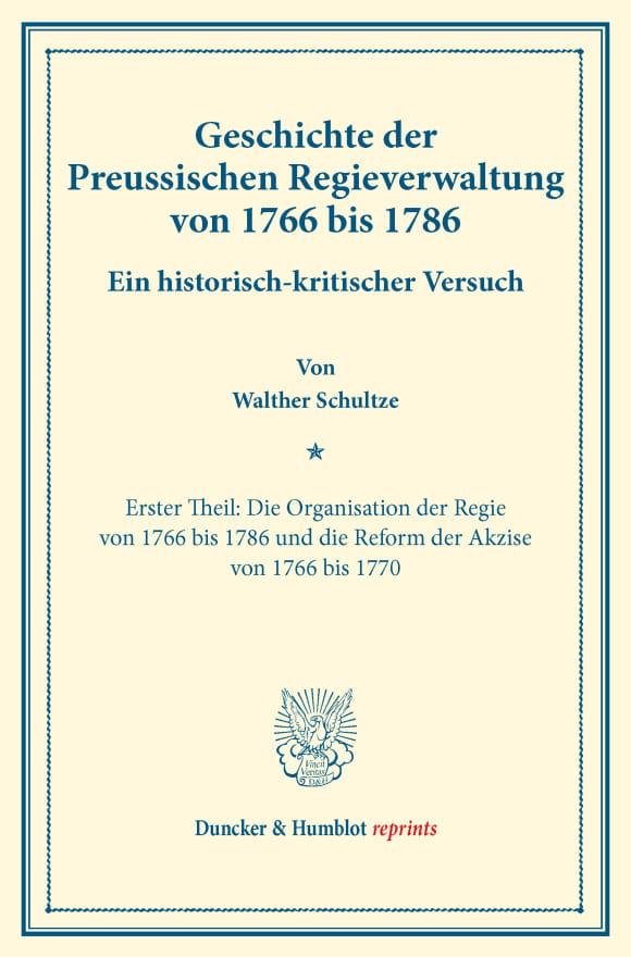 Cover Geschichte der Preussischen Regieverwaltung von 1766 bis 1786