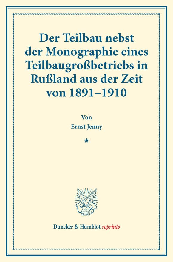 Cover Der Teilbau nebst der Monographie eines Teilbaugroßbetriebs in Rußland aus der Zeit von 1891–1910