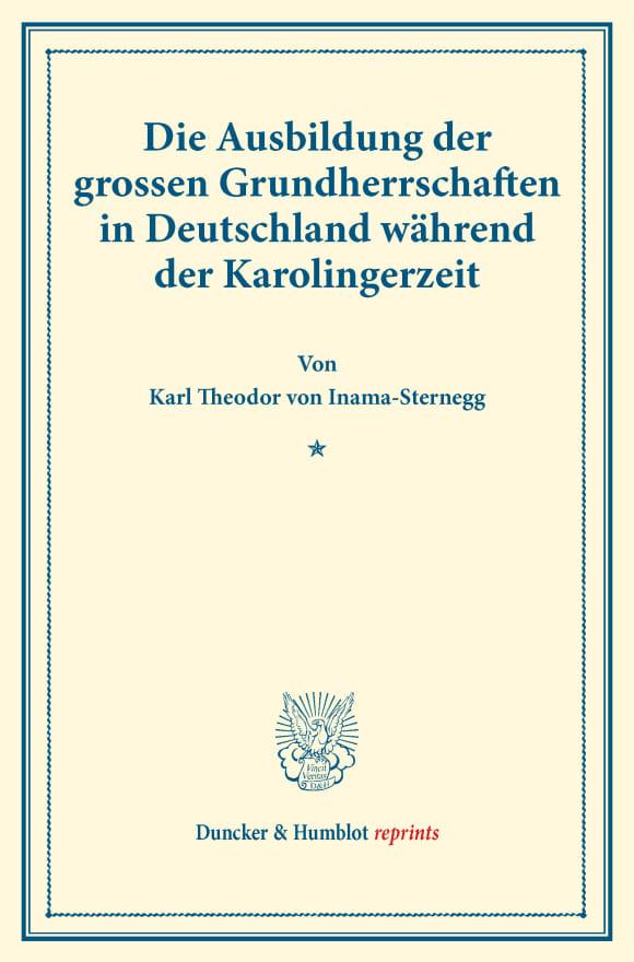 Cover Die Ausbildung der grossen Grundherrschaften in Deutschland während der Karolingerzeit