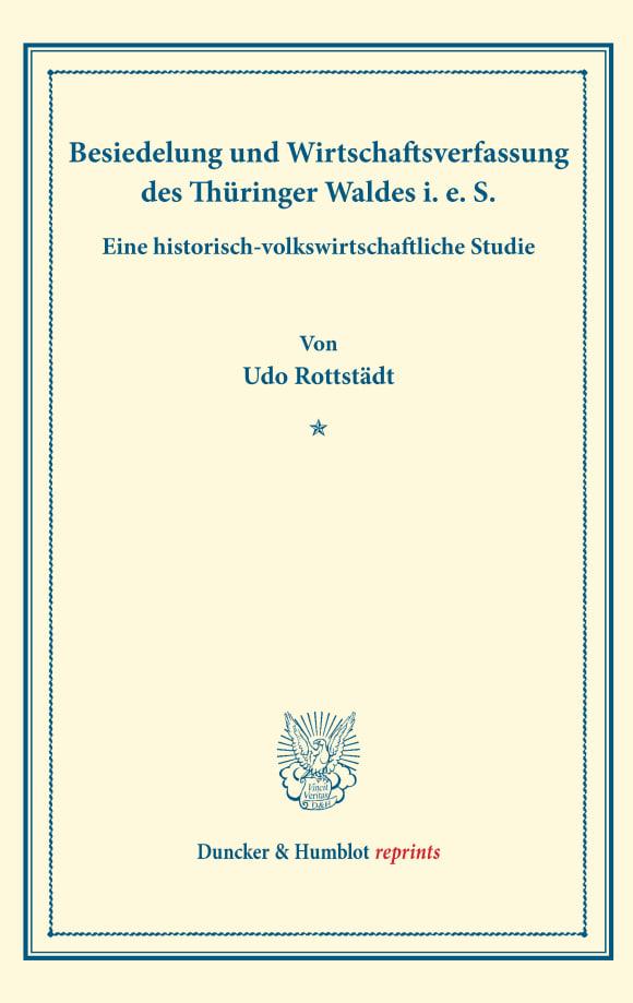 Cover Besiedelung und Wirtschaftsverfassung des Thüringer Waldes i. e. S