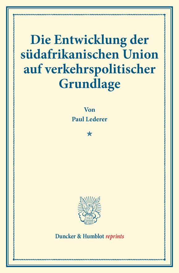 Cover Die Entwicklung der südafrikanischen Union auf verkehrspolitischer Grundlage