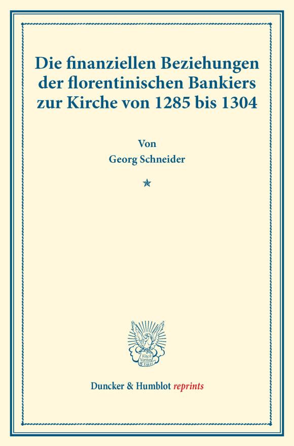 Cover Die finanziellen Beziehungen der florentinischen Bankiers zur Kirche von 1285 bis 1304