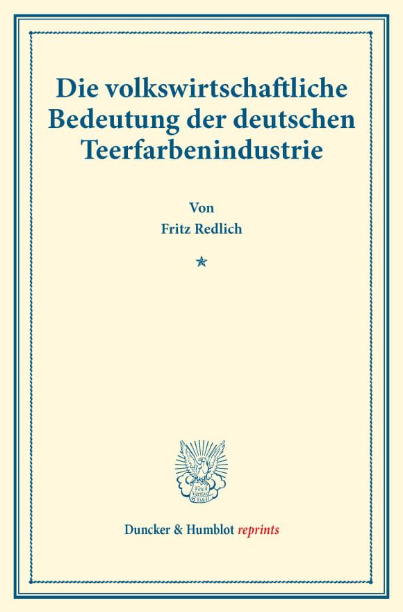 Cover Die volkswirtschaftliche Bedeutung der deutschen Teerfarbenindustrie
