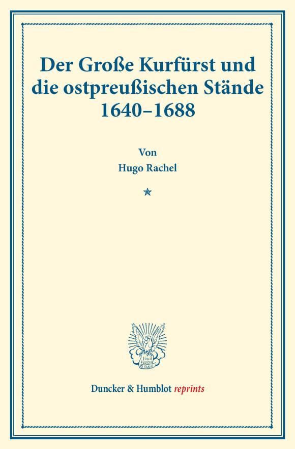 Cover Der Große Kurfürst und die ostpreußischen Stände 1640–1688
