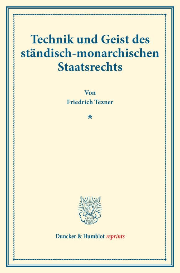 Cover Technik und Geist des ständisch-monarchischen Staatsrechts
