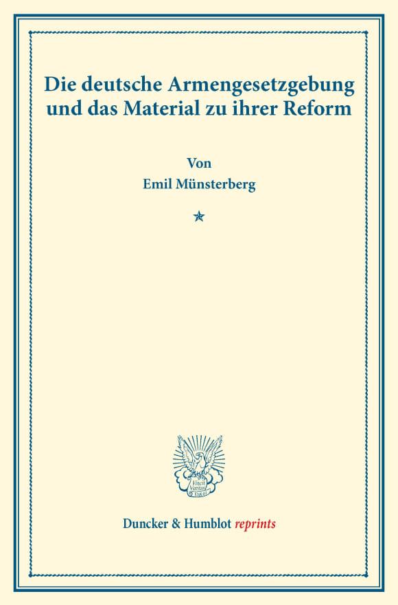 Cover Die deutsche Armengesetzgebung und das Material zu ihrer Reform