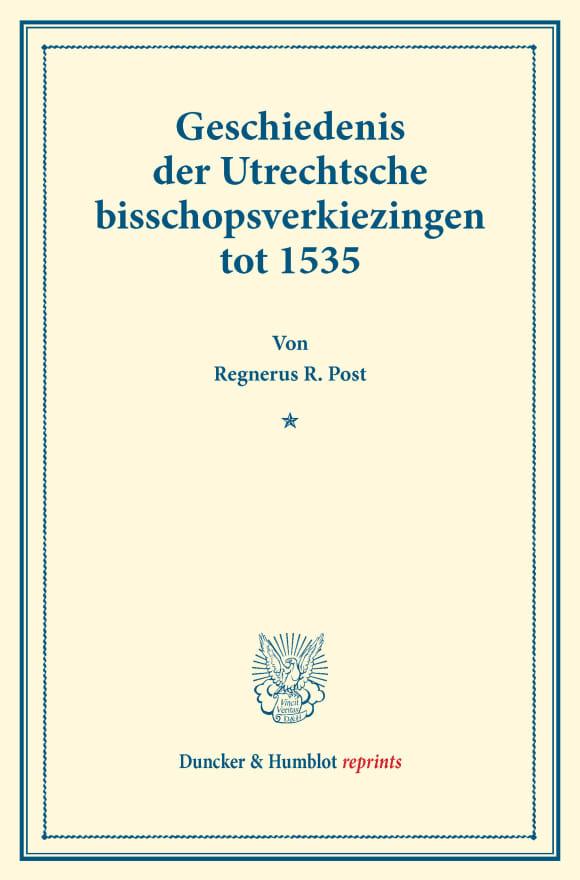 Cover Geschiedenis der Utrechtsche bisschopsverkiezingen tot 1535