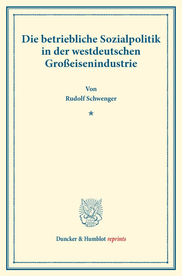 Cover Die betriebliche Sozialpolitik in der westdeutschen Großeisenindustrie
