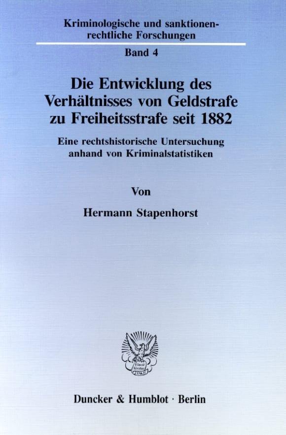 Cover Die Entwicklung des Verhältnisses von Geldstrafe zu Freiheitsstrafe seit 1882
