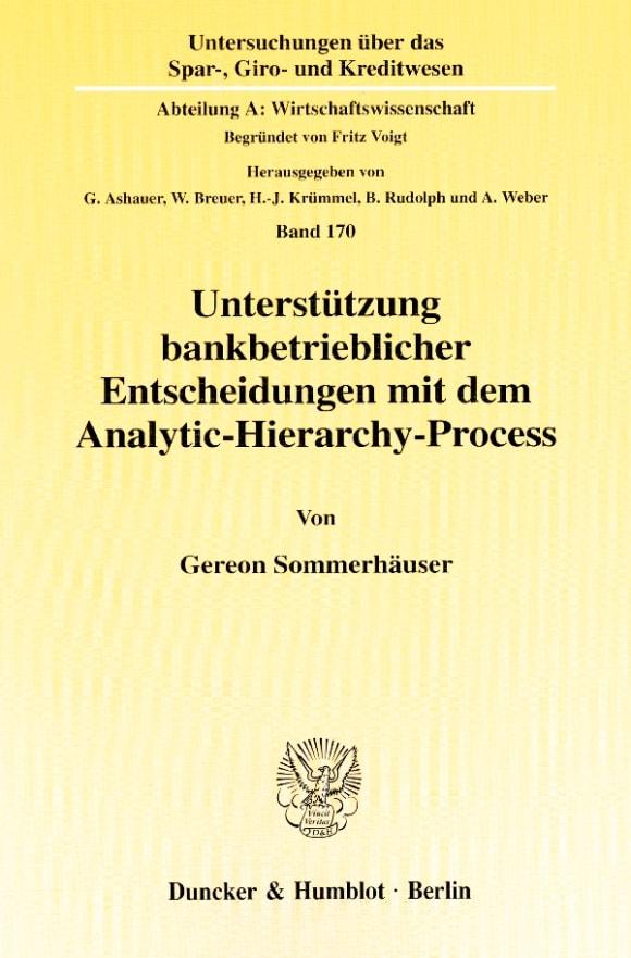 Cover Unterstützung bankbetrieblicher Entscheidungen mit dem Analytic-Hierarchy-Process