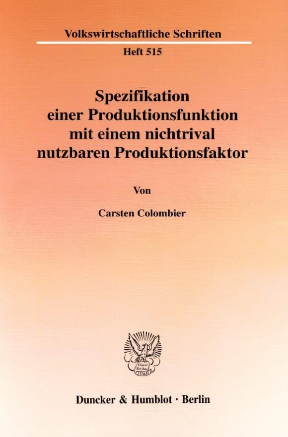 Cover Spezifikation einer Produktionsfunktion mit einem nichtrival nutzbaren Produktionsfaktor