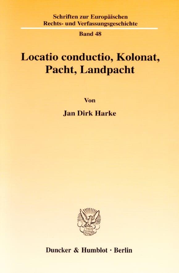 Cover Locatio conductio, Kolonat, Pacht, Landpacht