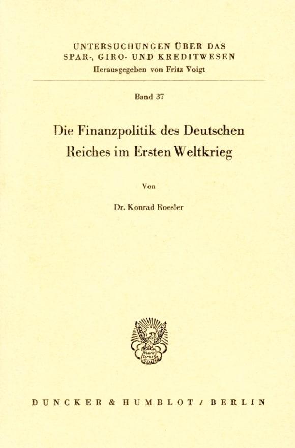Cover Die Finanzpolitik des Deutschen Reiches im Ersten Weltkrieg