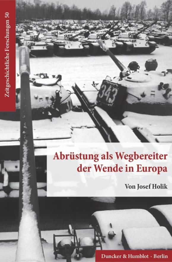 Cover Abrüstung als Wegbereiter der Wende in Europa