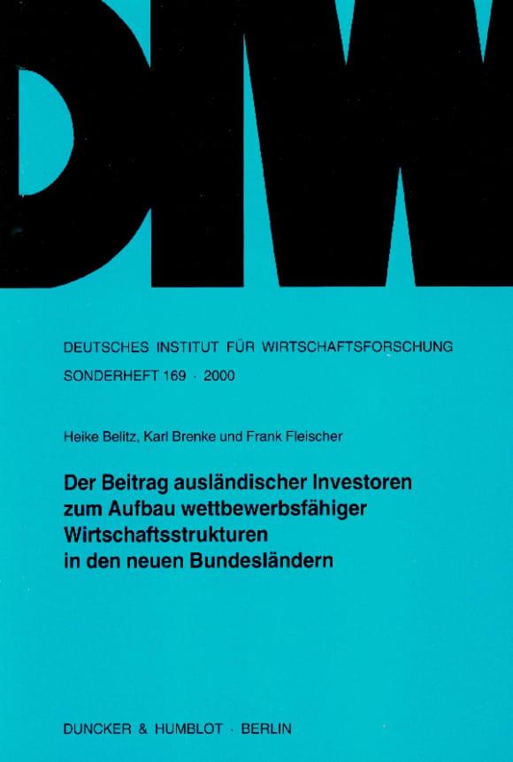 Cover Der Beitrag ausländischer Investoren zum Aufbau wettbewerbsfähiger Wirtschaftsstrukturen in den neuen Bundesländern
