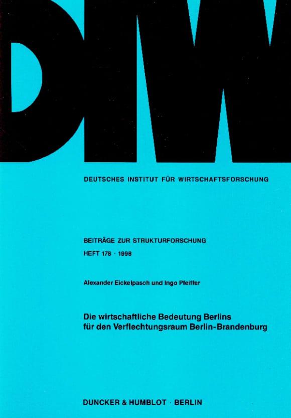 Cover Die wirtschaftliche Bedeutung Berlins für den Verflechtungsraum Berlin-Brandenburg