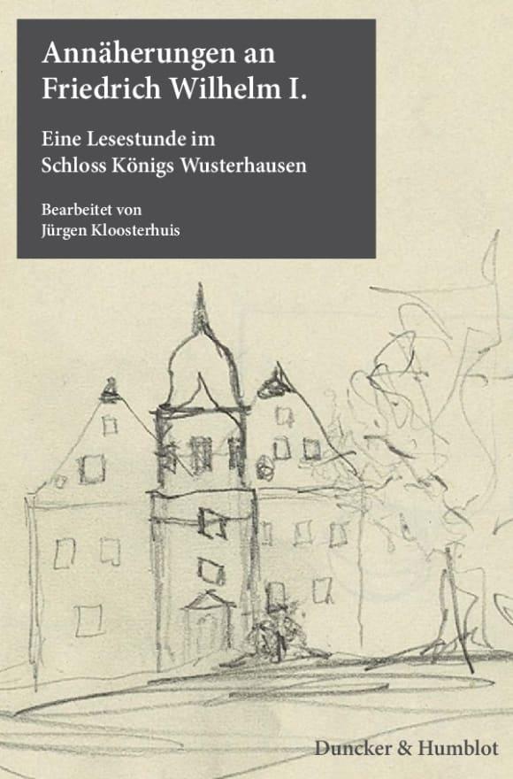 Cover Annäherungen an Friedrich Wilhelm I