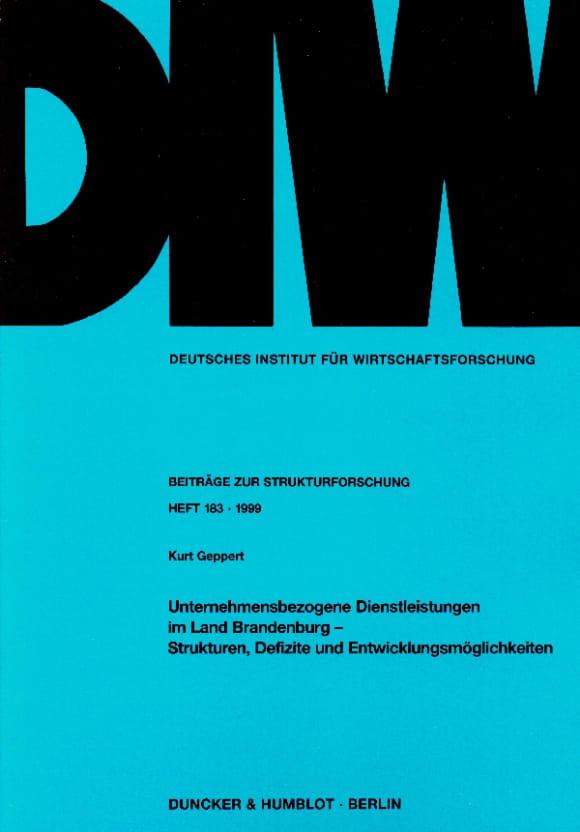 Cover Unternehmensbezogene Dienstleistungen im Land Brandenburg - Strukturen, Defizite und Entwicklungsmöglichkeiten