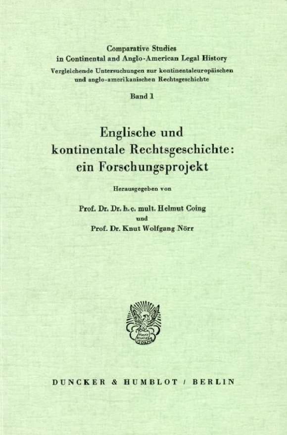 Cover Englische und kontinentale Rechtsgeschichte: ein Forschungsprojekt