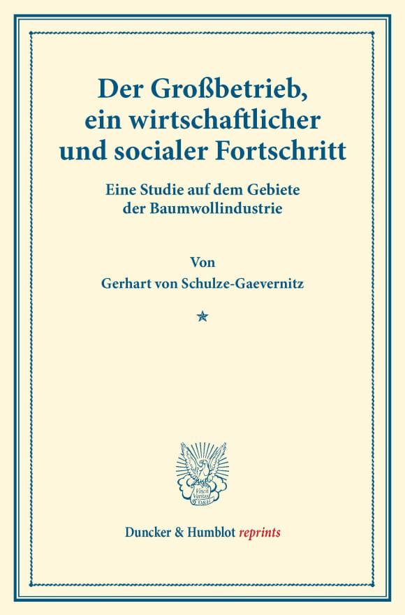Cover Der Großbetrieb, ein wirtschaftlicher und socialer Fortschritt