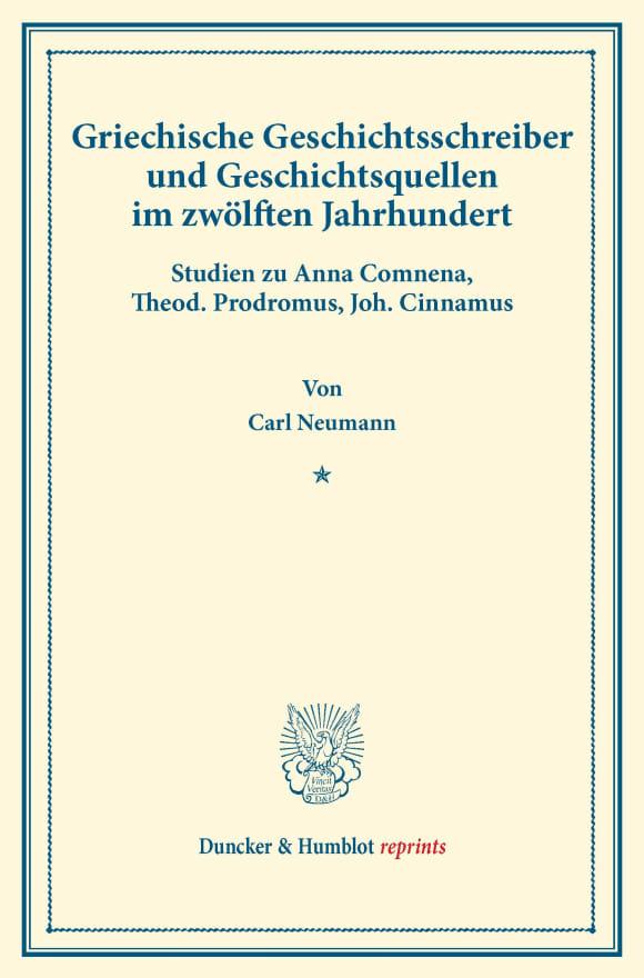 Cover Griechische Geschichtsschreiber und Geschichtsquellen im zwölften Jahrhundert