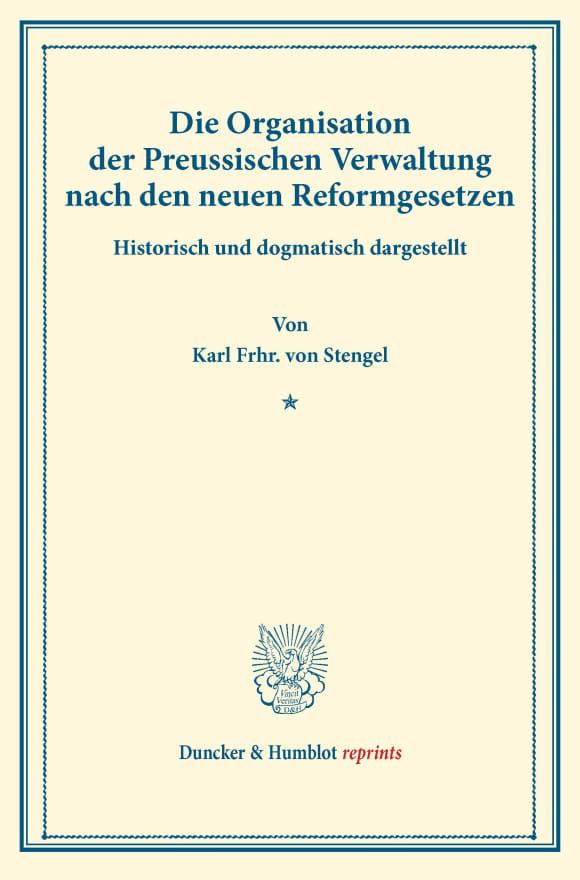 Cover Die Organisation der Preussischen Verwaltung nach den neuen Reformgesetzen