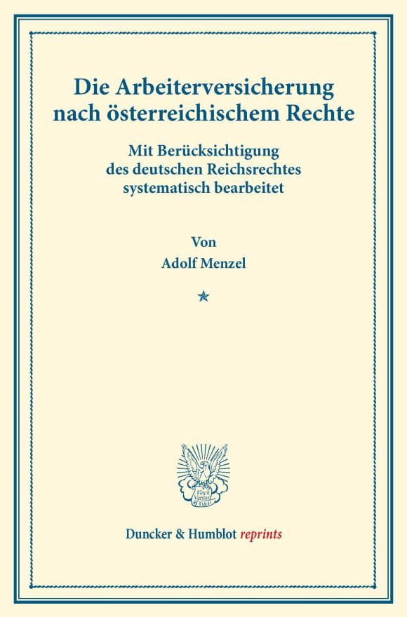 Cover Die Arbeiterversicherung nach österreichischem Rechte