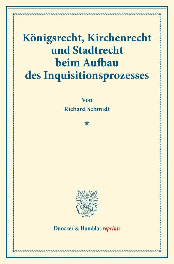 Cover Königsrecht, Kirchenrecht und Stadtrecht beim Aufbau des Inquisitionsprozesses